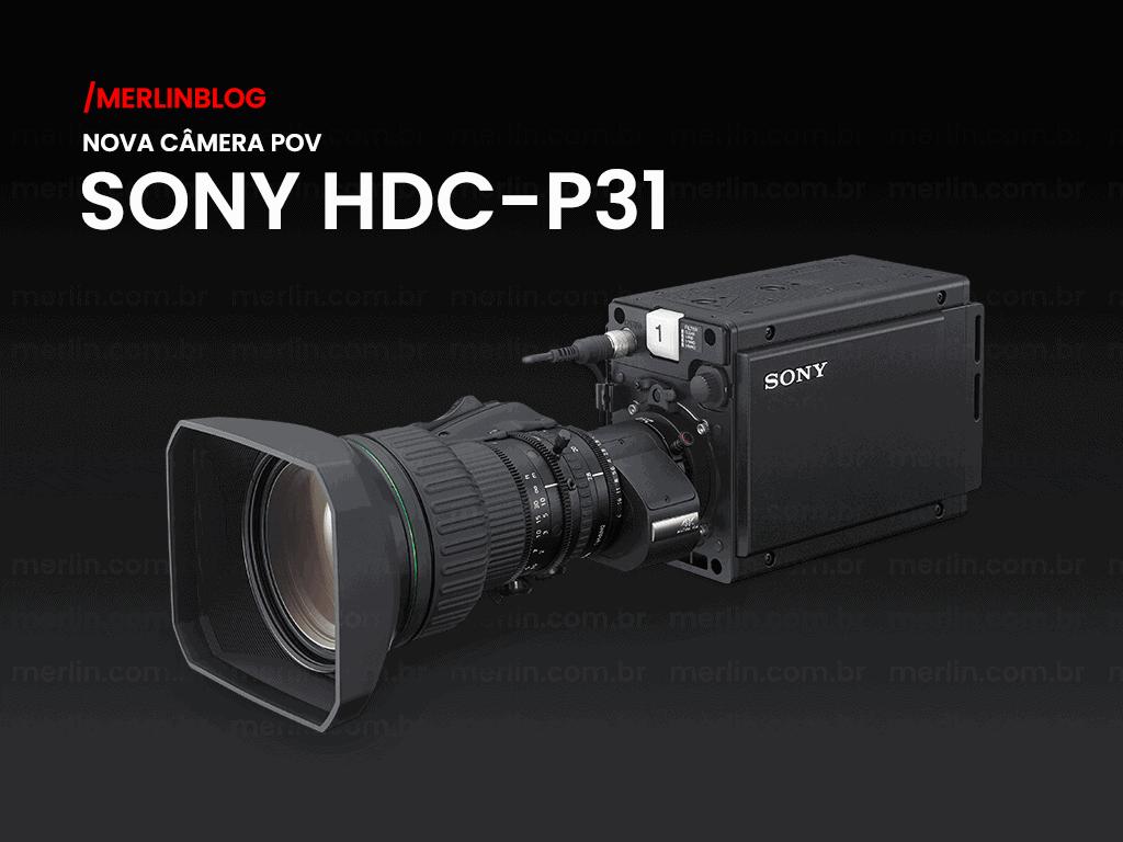 Sony anuncia nova Câmera POV HDC-P31